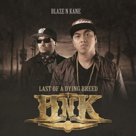 Last of A Dying Breed - Blaze N Kane