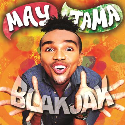 May Tama - Blakjak